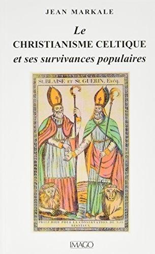 Le christianisme celtique et ses survivances populaires