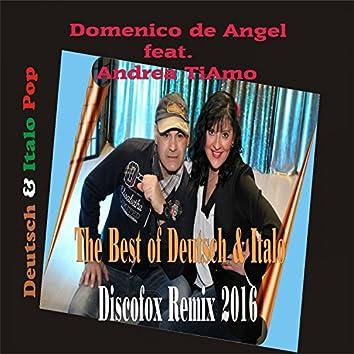 The Best of Deutsch & Italo Discofox Remix 2016 (Deutsch & Italo Pop)