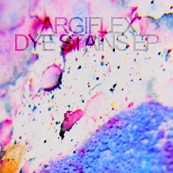 Dye Stains - EP