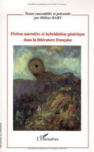 Fiction narrative et hybridation générique dans la littérature française
