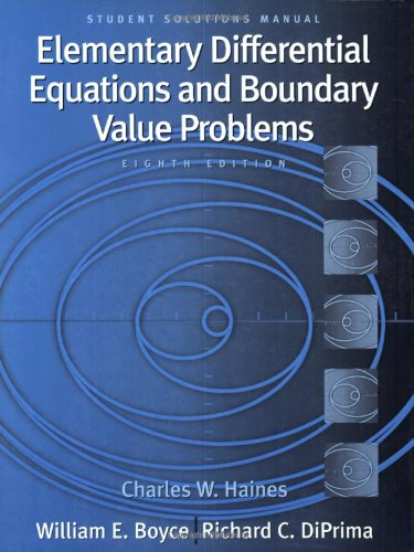 Student Solutions Manual to accompany Boyce Elementary Differential Equations and Boundary Value Problems