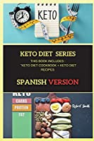 Keto Diet Series: This Book Includes: Keto Diet Cookbook + Keto Diet Recipes (Keto Spanish)