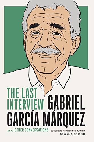 Gabriel Garcia Marquez: The Last Interview: and Other Conversations (The Last Interview Series) (English Edition)