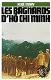 Les Bagnards d'Hô Chi Minh (French Edition)