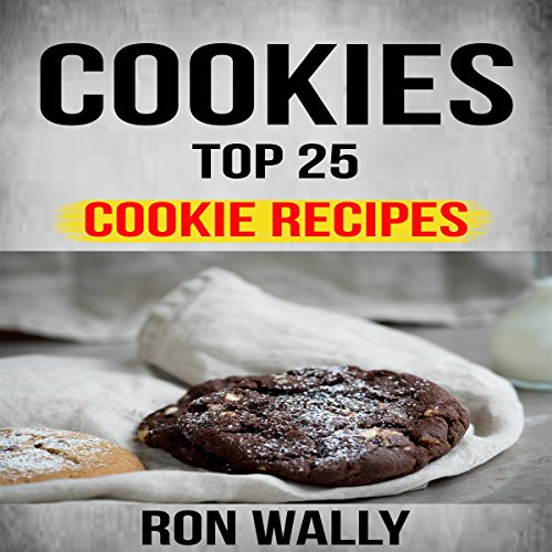 Cookies: Top 25 Cookie Recipes audiobook cover art