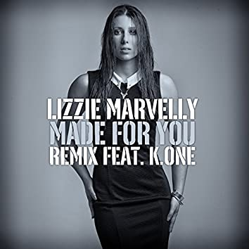 Made for You (Remix) [feat. K.One]