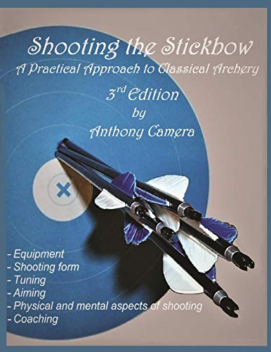 Shooting the Stickbow: A Practical Approach to Classical Archery (English Edition)