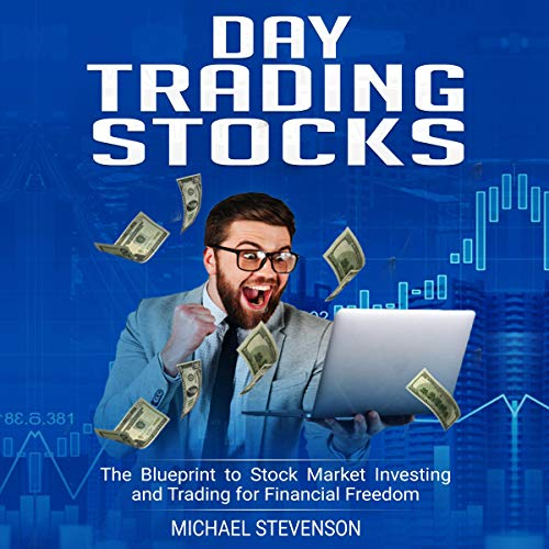 Day Trading Stock: The Blueprint to Stock Market Investing and Trading for Financial Freedom audiobook cover art