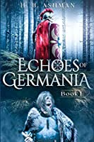 Echoes of Germania (Tales of Ancient Worlds)