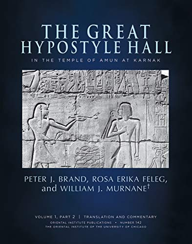 Brand, P: Great Hypostyle Hall in the Temple of Amun at Karn: Volume I, Part 2: Translation and Commentary; Volume 1, Part 3: Figures and Plates (Oriental Institute Publications, Band 142)