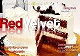 Tarta Red Velvet: Bizcocho Red Velvet, cremas compañeras y recubrimiento de tartas de crema (Maytcakes - Manuales de Repostería)