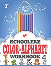 Schoolerz™ Color the Alphabet Workbook: A-Z Letter Coloring Book With Animals (Schoolerz™ Formations Collection)
