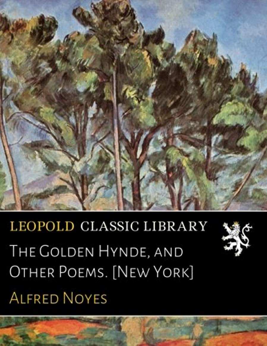 ふりをするアームストロング真向こうThe Golden Hynde, and Other Poems. [New York]