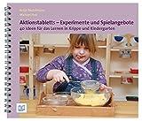 Aktionstabletts - Experimente und Spielangebote: 40 Ideen für das Lernen in Krippe und Kindergarten - Antje Bostelmann
