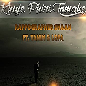 Khuje Phiri Tomake (feat. Tanim, Lopa)