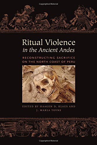 Ritual Violence in the Ancient Andes (The William & Bettye Nowlin Series in Art, History, and Culture of the Western Hemisphere)