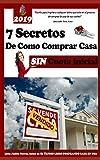 Los Siete Secretos Comprando Casa sin Cuota Inicial: Este libro es una colección de diferentes estrategias que lleva como objetivo ideal, ayudarlo a ... su vivienda. (PROCESO DE COMPRA DE VIVIENDA)