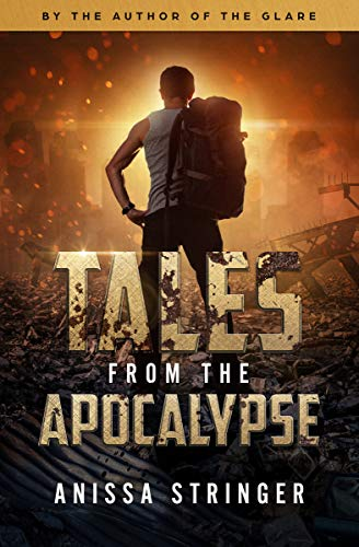 Tales from the Apocalypse by [Anissa Stringer]