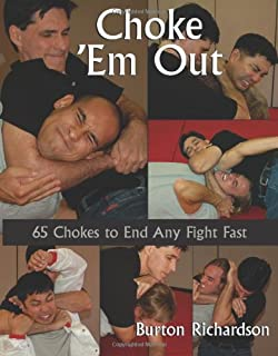 Choke 'em Out: 65 Chokes to End Any Fight Fast