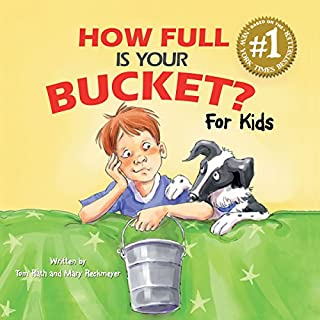 How Full Is Your Bucket? For Kids                   By:                                                                                                                                 Tom Rath,                                                                                        Mary Reckmeyer Ph.D.                               Narrated by:                                                                                                                                 Amy McFadden,                                                                                        Dan John Miller,                                                                                        Joyce Bean,                   and others                 Length: 7 mins     2 ratings     Overall 5.0