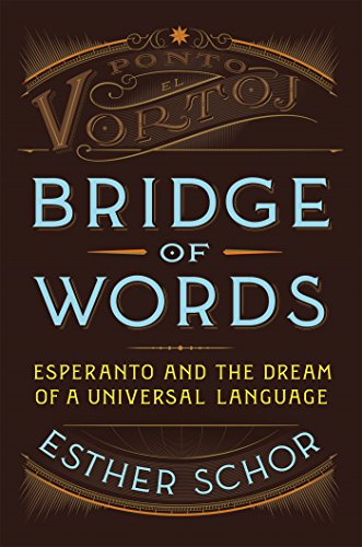 Bridge of Words: Esperanto and the Dream of a Universal Language (Hardcover)