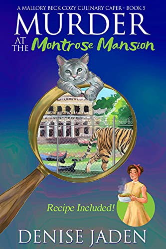 Murder at the Montrose Mansion: A Mallory Beck Cozy Culinary Caper by [Denise Jaden]