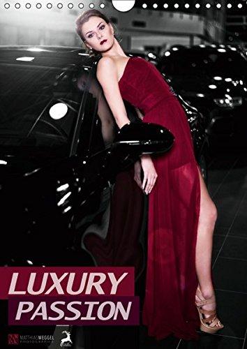 LUXURY PASSION (Wandkalender 2019 DIN A4 hoch): Leidenschaft trifft Luxus (Monatskalender, 14 Seiten ) (CALVENDO Menschen)