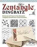 Zentangle(R) Dingbatz: Patterns & Projects for Dynamic Tangled Ornaments & Decorations (Design Originals) Learn How to Construct Fun Embellishments for Hand Lettering, Scrapbooking, & Art Journaling