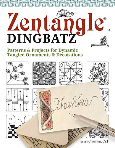 Compare Textbook Prices for ZentangleR Dingbatz: Patterns & Projects for Dynamic Tangled Ornaments & Decorations Design Originals Learn How to Construct Fun Embellishments for Hand Lettering, Scrapbooking, & Art Journaling First Edition ISBN 9781497204171 by Brian Crimmins