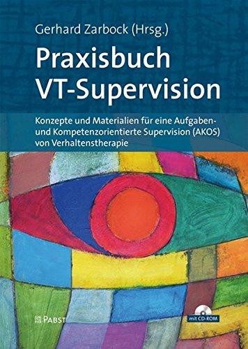 Praxisbuch VT-Supervision: Konzepte und Materialien für eine Aufgaben- und Kompetenzorientierte Supervision (AKOS) von Verhaltenstherapie (DVT-Praxis)
