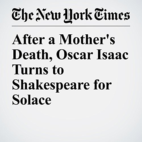 After a Mother's Death, Oscar Isaac Turns to Shakespeare for Solace copertina