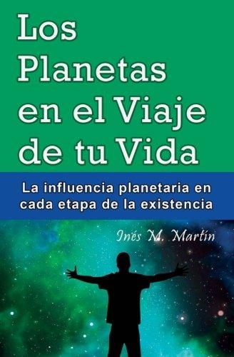 Los Planetas en el Viaje de tu Vida: La influencia planetaria en cada etapa de la existencia