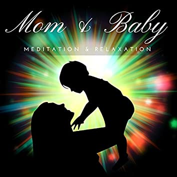 Mom & Baby - Soothing Sounds for Pregnancy, Beautiful Moments, Meditation & Relaxation