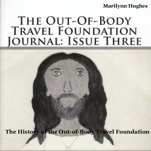 The Out-of-Body Travel Foundation Journal: Issue Three audiobook cover art