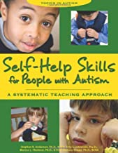 Self-Help Skills for People with Autism: A Systematic Teaching Approach (Topics in Autism)