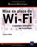 Mise en place du Wi-Fi - 6 solutions Entreprise par la pratique