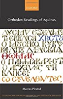 Orthodox Readings of Aquinas (Changing Paradigms in Historical and Systematic Theology) by Marcus Plested(2015-01-06)