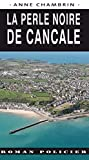 La Perle noire de Cancale: Une enquête de la capitaine Elma Béranger (Roman policier t....