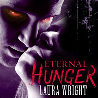 Eternal Hunger     Mark of the Vampire Series, Book 1              By:                                                                                                                                 Laura Wright                               Narrated by:                                                                                                                                 Tavia Gilbert                      Length: 8 hrs and 59 mins     635 ratings     Overall 4.1