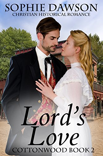 Book: Lord's Love (Cottonwood) by Sophie Dawson