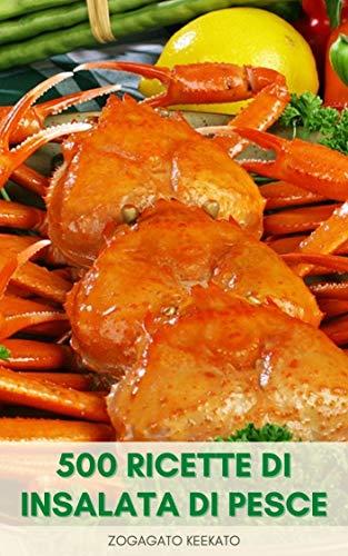 500 Ricette Di Insalata Di Pesce : Libro Di Cucina Di...
