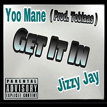 Get It In (feat. Jizzy Jay)