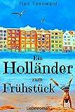 Ein Holländer zum Frühstück: Liebesroman