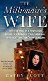 Image of The Millionaire's Wife: The True Story of a Real Estate Tycoon, his Beautiful Young Mistress, and a Marriage that Ended in Murder