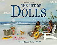The Life of Dolls