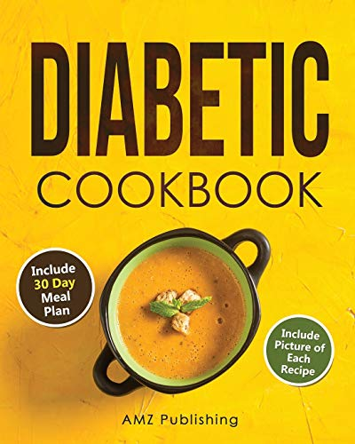 Diabetic Cookbook: Low Carb Diabetes Cookbook for Beginners: Diabetic. Cookbook with 30 Day Meal Plan: Easy and Healthy Diabetic Recipes