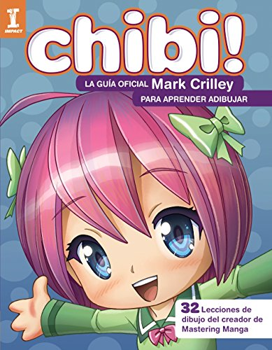 ¡Chibi! La guía oficial de Mark Crilley para aprender a dibujar (Espacio De...