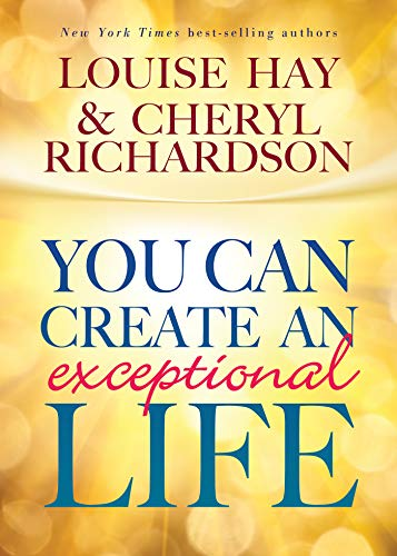 [Louise Hay, Cheryl Richardson]のYou Can Create an Exceptional Life (English Edition)