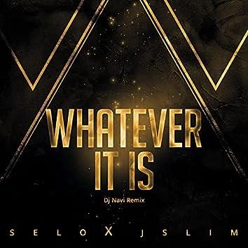 Whatever It Is (feat. Selo & J Slim)