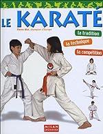 Le karaté - La tradition, la technique, la compétition de Pierre Blot